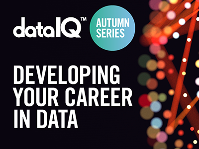 DataIQ Autumn Series: Developing Your Career in Data