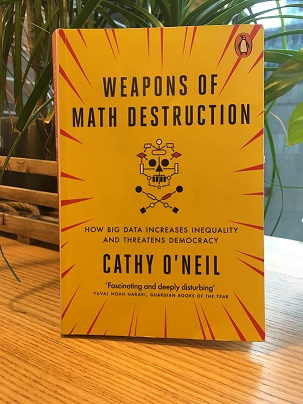 Weapons of Math Destruction book by Cathy O'Neil